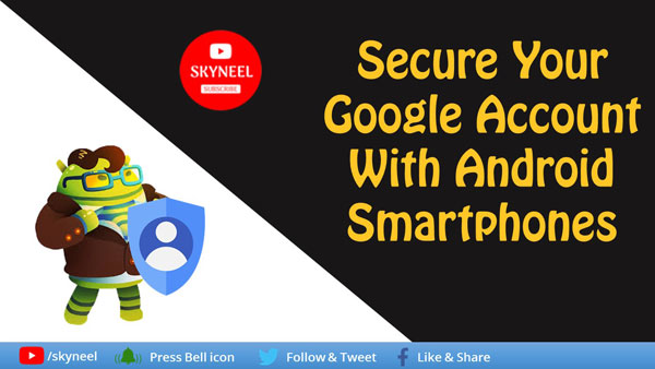 Secure Your Google Account With Android Smartphones