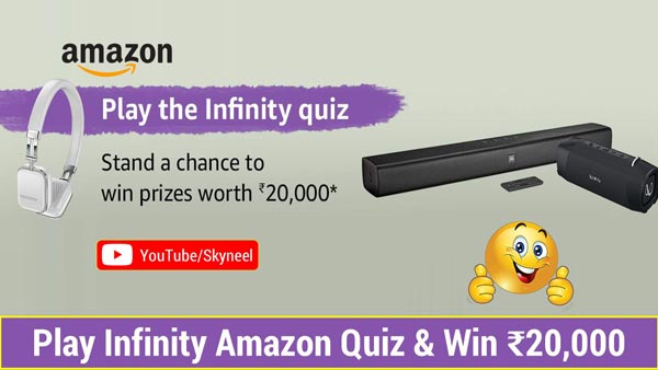 Amazon Infinity Quiz Answer 2019 - Win ₹20,000