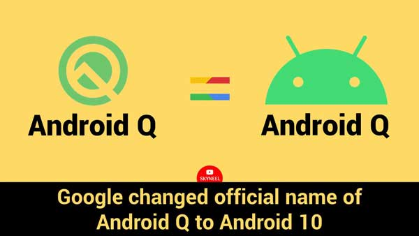 Google changed official name of Android Q to Android 10
