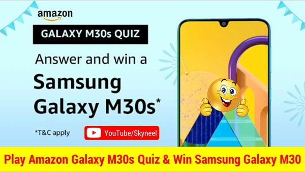 Amazon Galaxy M30s Quiz Answer - Win Samsung Galaxy M30