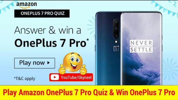 Amazon OnePlus 7 Pro Quiz Answer - Win OnePlus 7 Pro