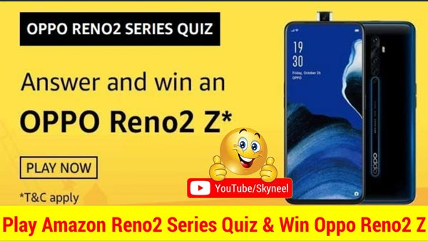 Amazon Oppo Reno2 Series Quiz Answer - Win Oppo Reno2 Z