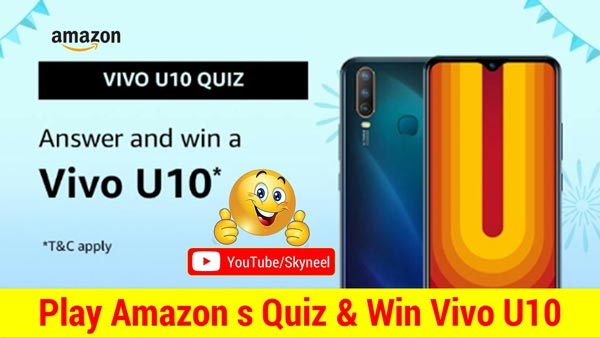 Amazon Vivo U10 Quiz Answer - Win Vivo U10 (7 Winners)