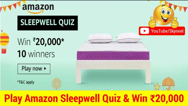 Amazon Sleepwell Quiz Answer - Win ₹20,000 Amazon Pay Balance