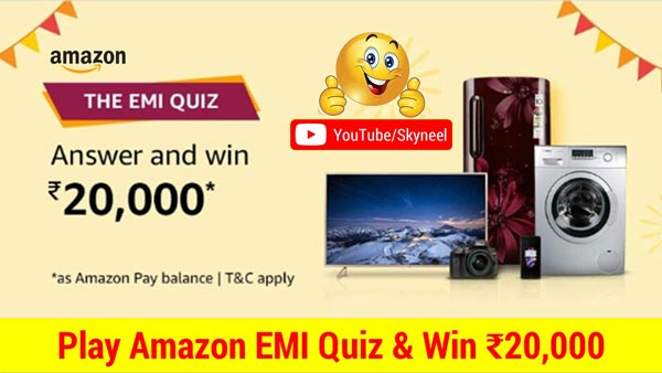Amazon EMI Quiz Answer 2019- Win ₹20,000 (10 Winners)
