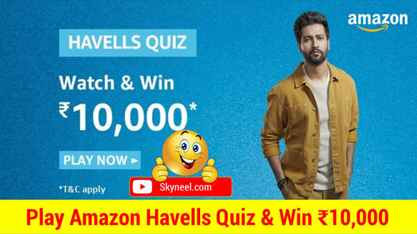 Amazon Havells Quiz Answer – Win ₹10,000 (20 Winner)