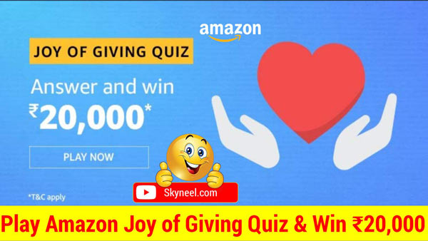 Amazon Joy of Giving Quiz Answer - Win ₹20,000 (5 Winners)