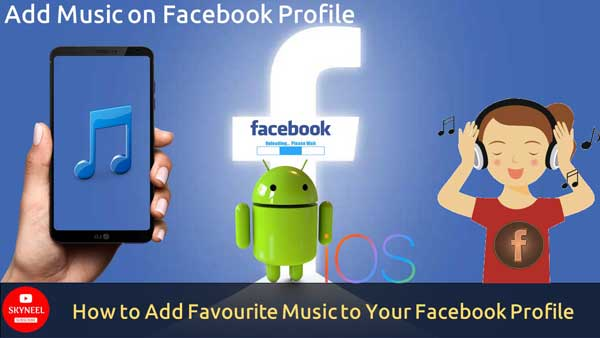 How to Add Favourite Music to Your Facebook Profile