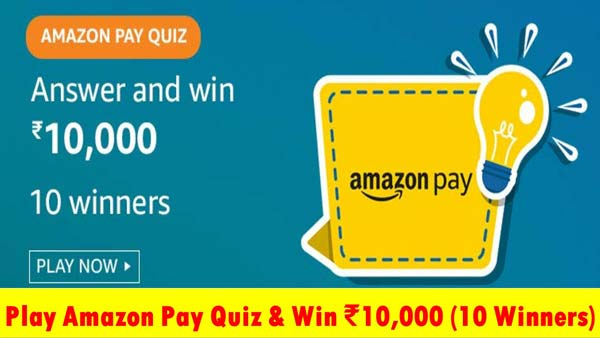 Amazon Pay Quiz Answers – Win ₹10,000 (10 Winners)