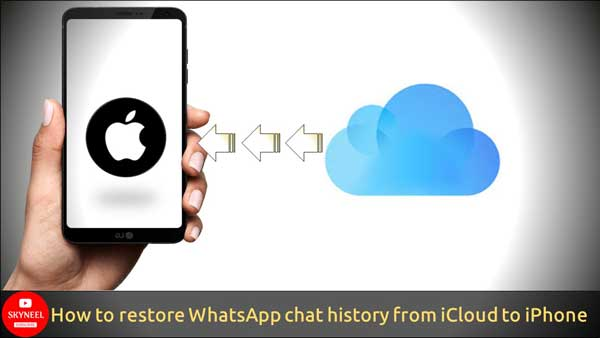 How to restore Whatsapp chat history from iCloud to iPhone