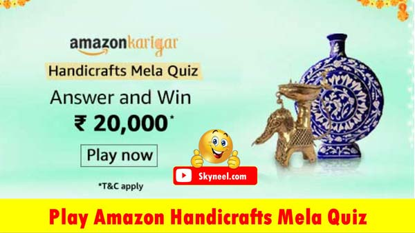 Amazon Handicraft Mela Quiz Answers – Win ₹20,000 (5 Winners)