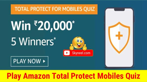 Amazon Total Protect Mobiles Quiz Answers – ₹20,000 ( 5 Winners)