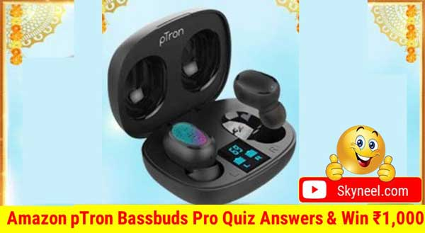 Amazon pTron Bassbuds Pro Quiz Answers