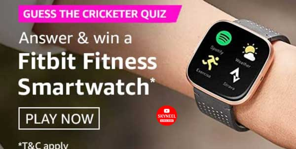 Amazon Guess the cricketer Quiz Answers – Win Fitbit Fitness Smartwatch (6 Winners)